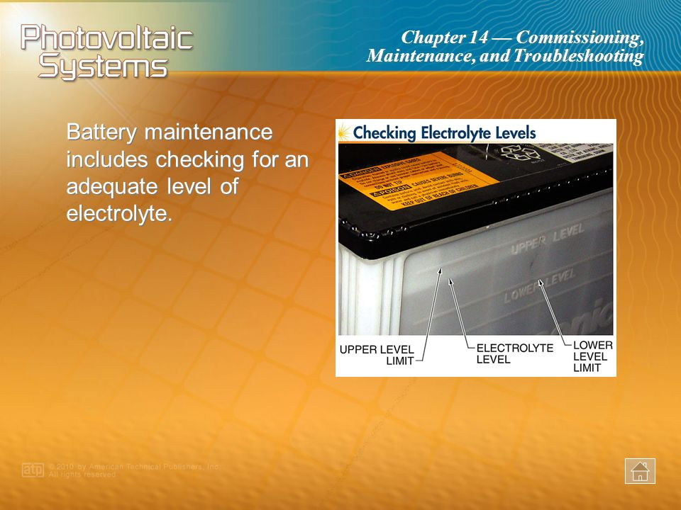 Chapter 14 Commissioning, Maintenance, and Troubleshooting Battery terminals are particularly susceptible to corrosion and may require frequent cleani