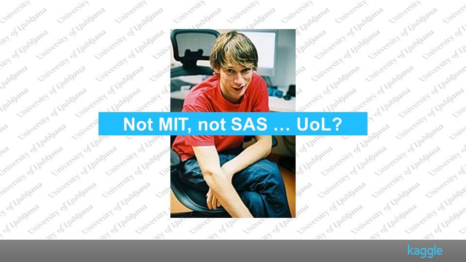 Additional slides Not MIT, not SAS … UoL?