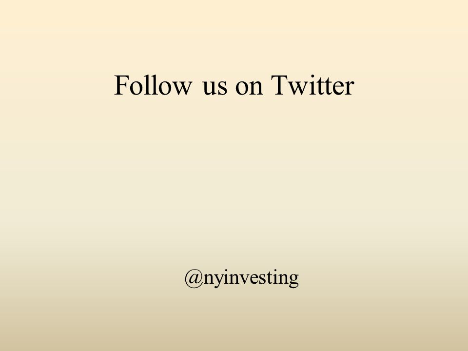 Follow us on Twitter @nyinvesting
