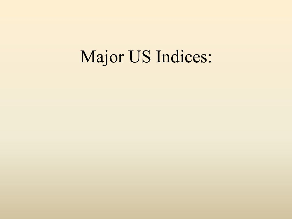 Major US Indices: