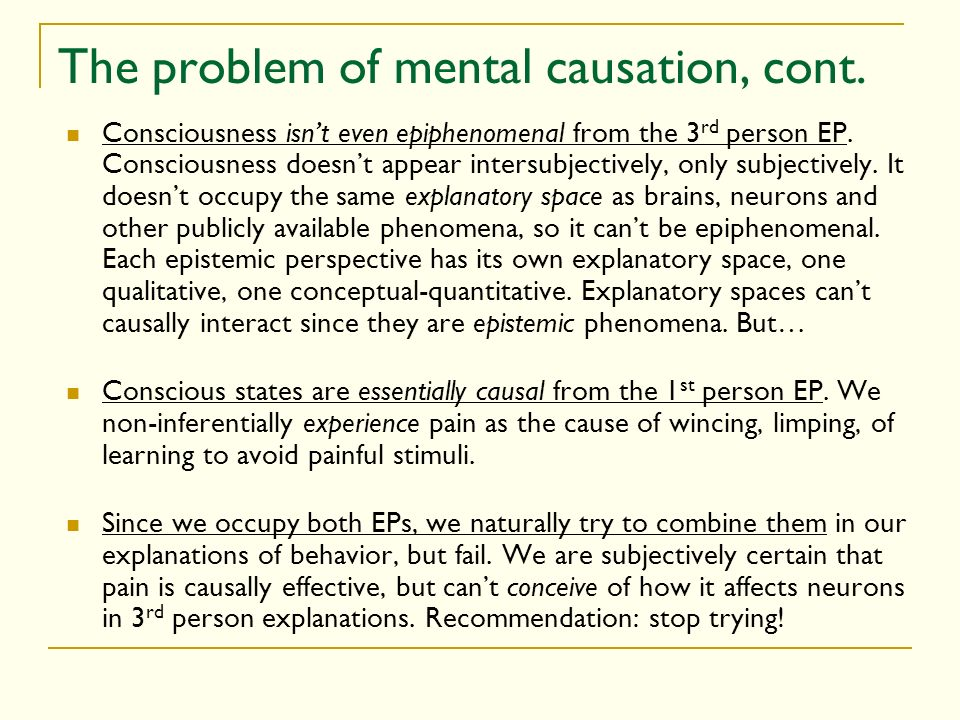 The problem of mental causation, cont.
