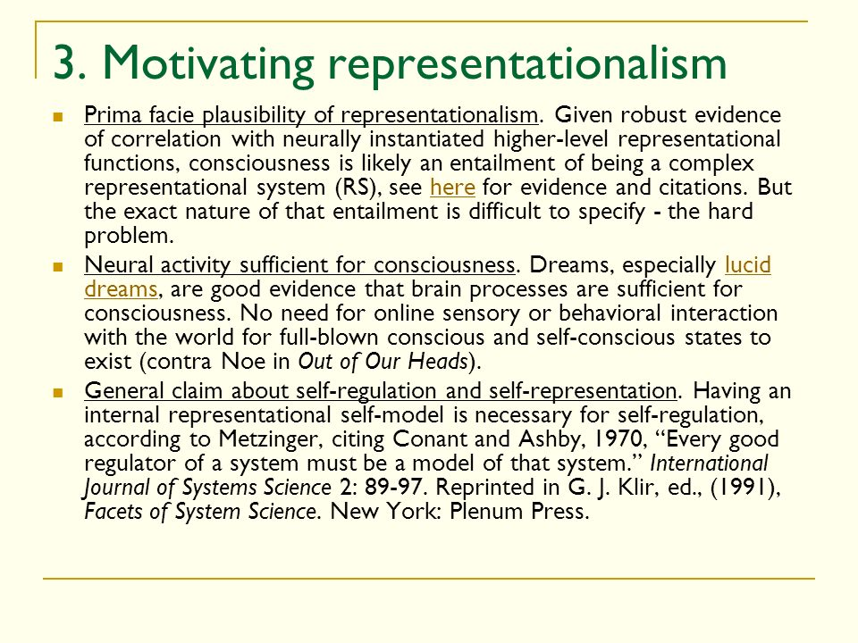 3. Motivating representationalism Prima facie plausibility of representationalism. Given robust evidence of correlation with neurally instantiated hig