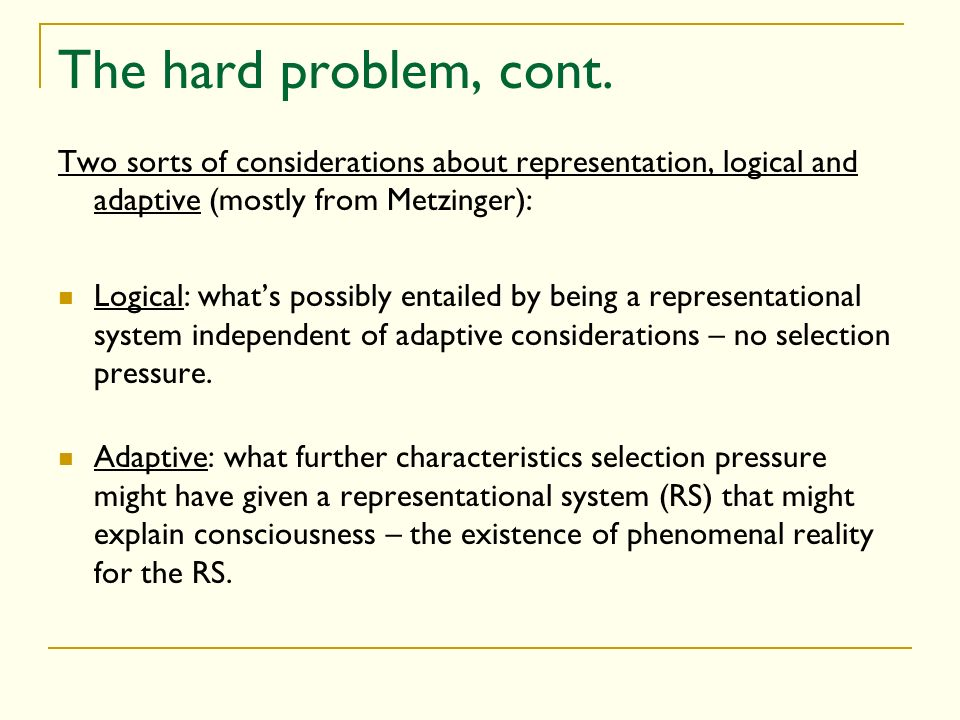 The hard problem, cont.