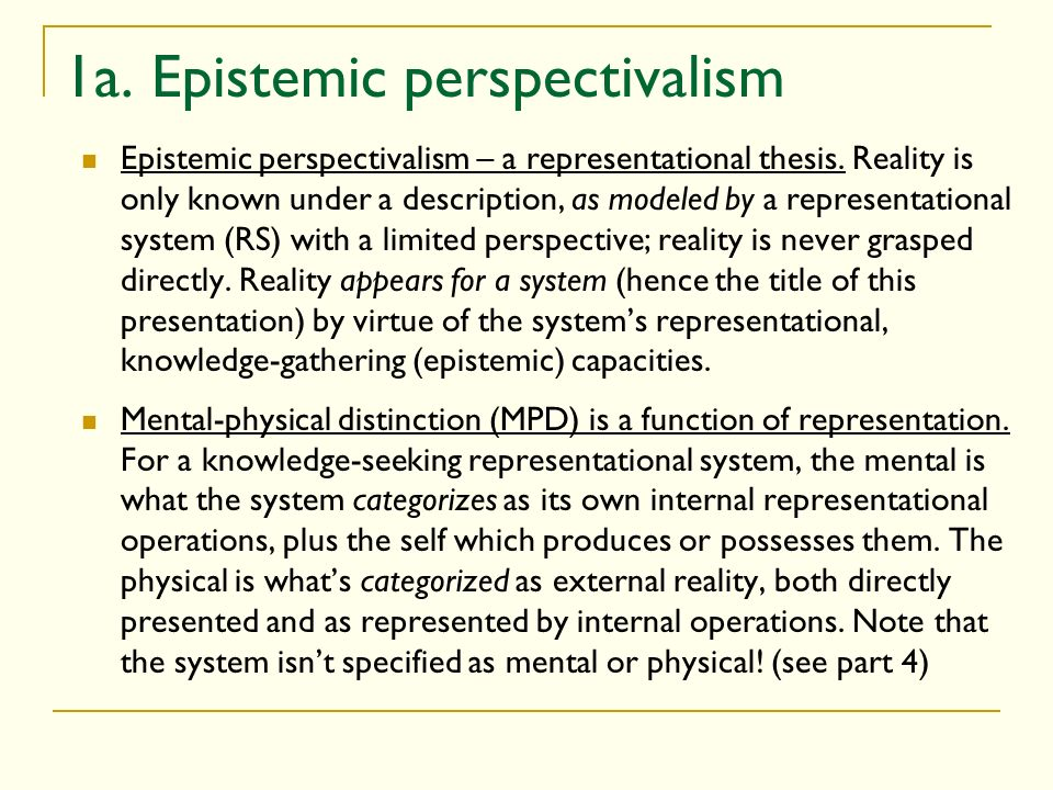 1a. Epistemic perspectivalism Epistemic perspectivalism – a representational thesis.