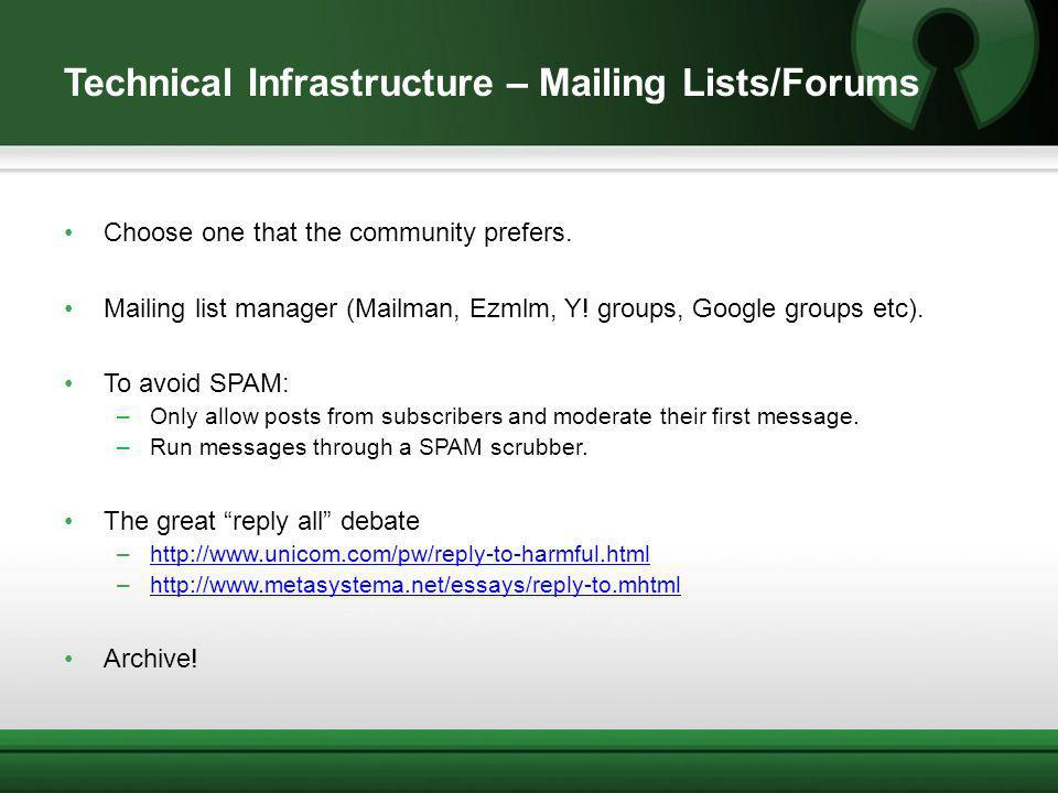 Technical Infrastructure – Mailing Lists/Forums Choose one that the community prefers. Mailing list manager (Mailman, Ezmlm, Y! groups, Google groups