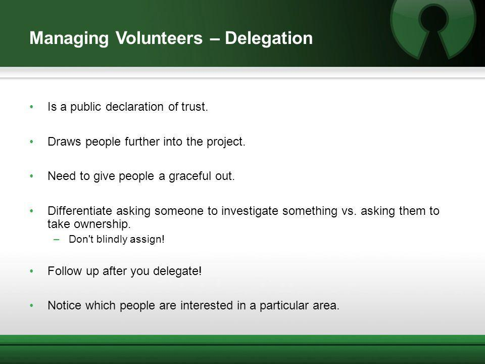 Managing Volunteers – Delegation Is a public declaration of trust.