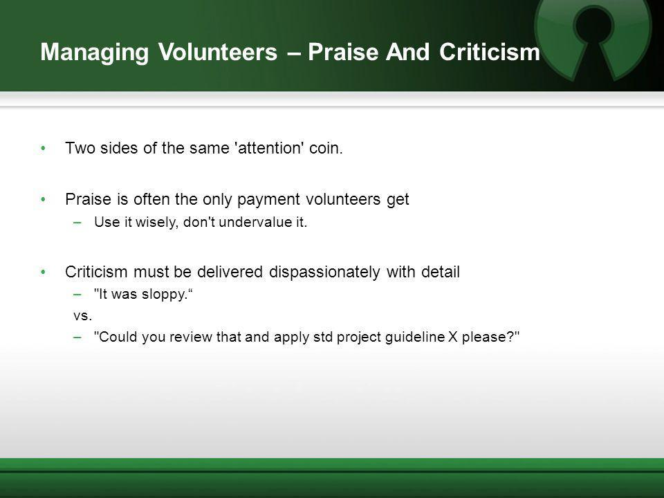 Managing Volunteers – Praise And Criticism Two sides of the same attention coin.