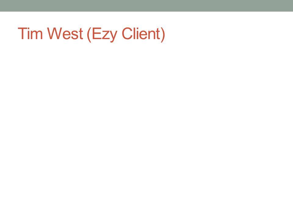 Tim West (Ezy Client)