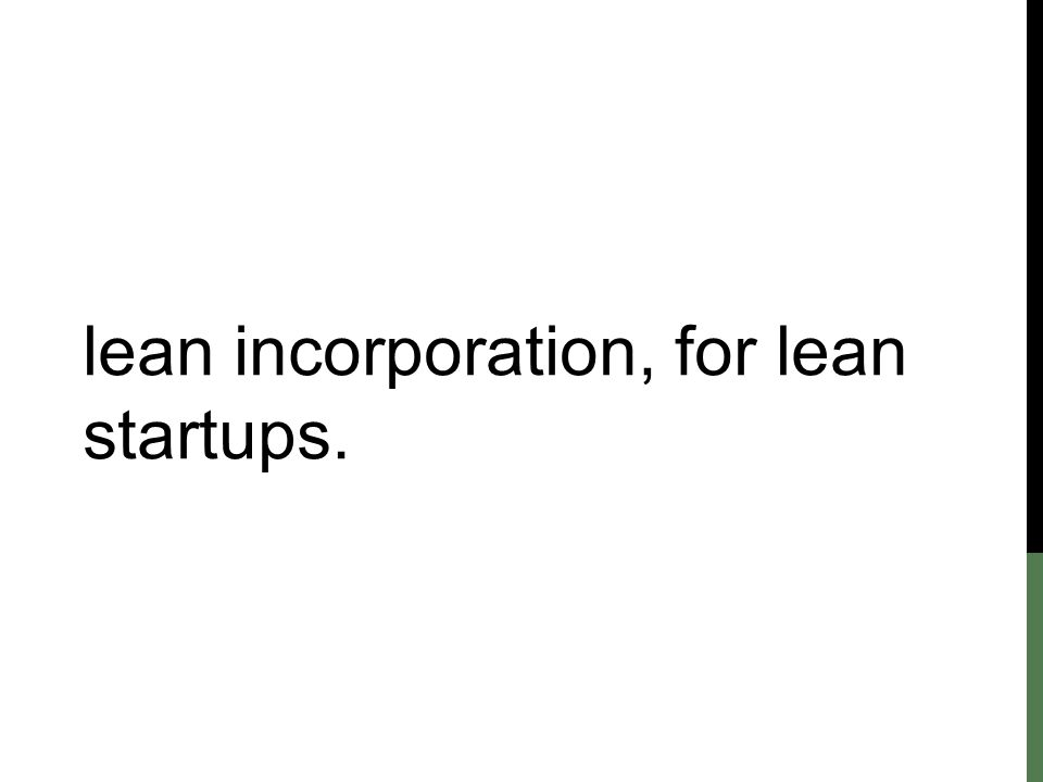 lean incorporation, for lean startups.
