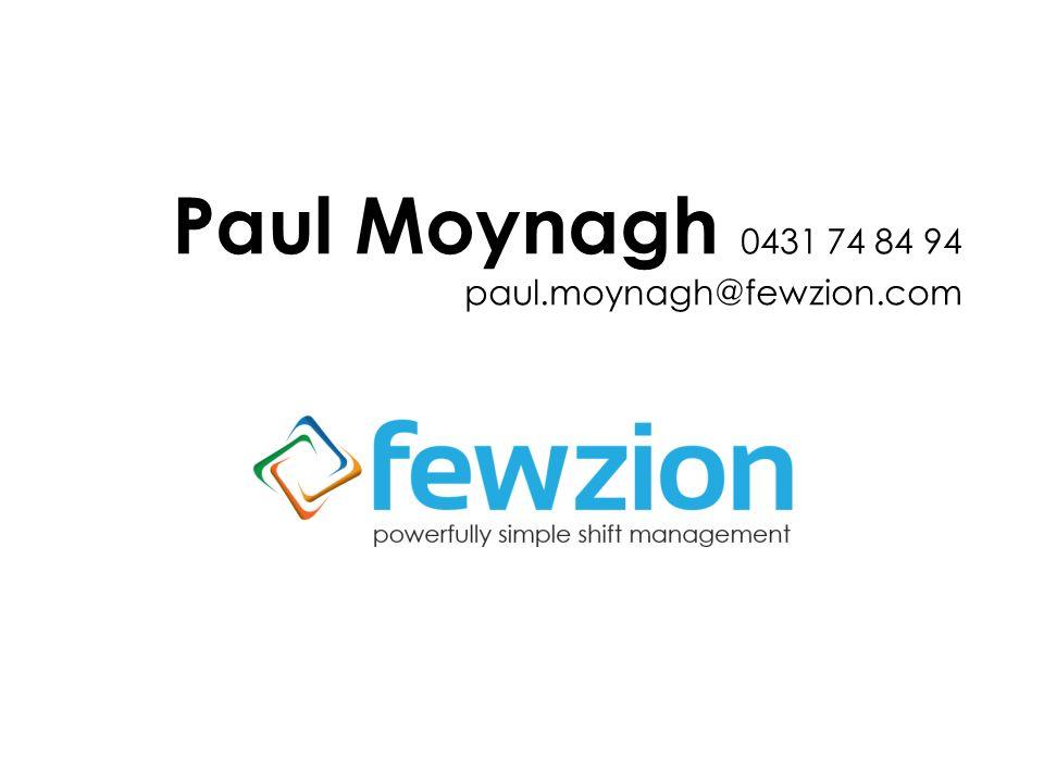 Paul Moynagh 0431 74 84 94 paul.moynagh@fewzion.com