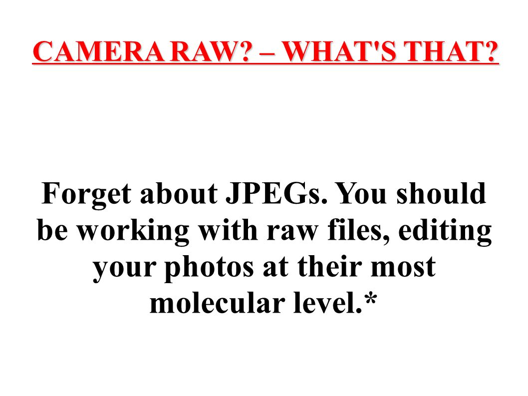 There are some major differences between RAW and JPG files and formats that are worthy of note: RAW files contain raw data right off the camera s sensor.