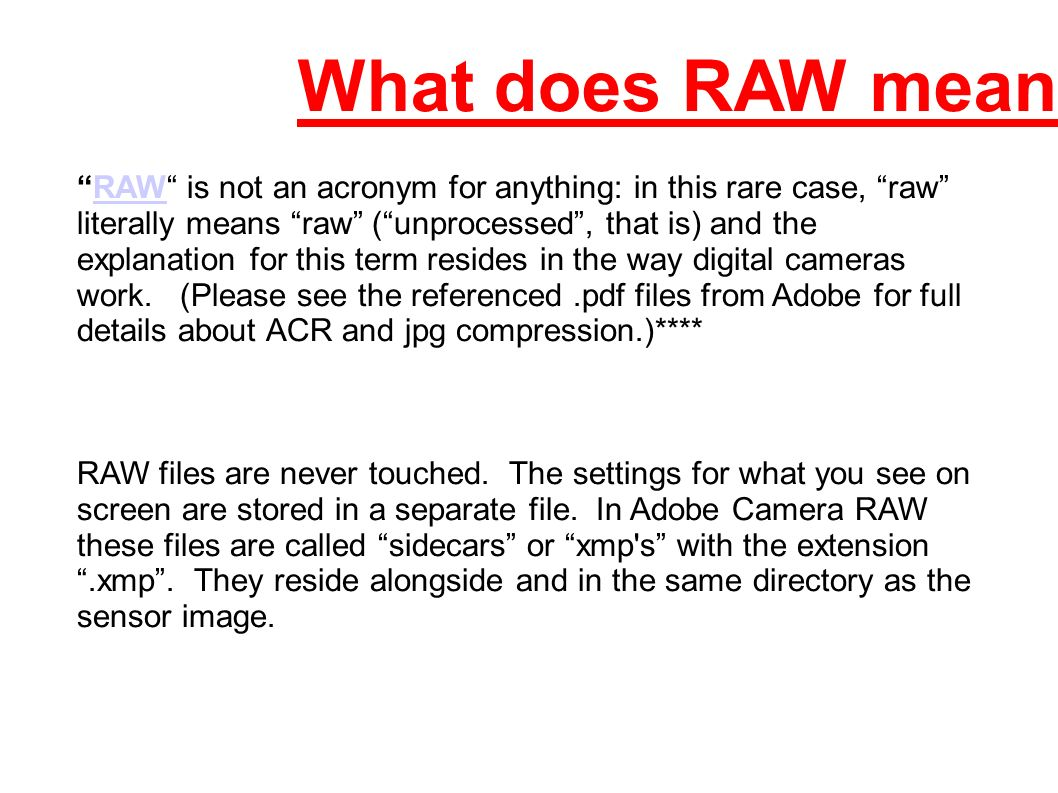 Adobe DNG format: The public archival format for digital camera raw data Raw file formats are extremely popular in digital photography workflows because they offer creative professionals greater creative control.