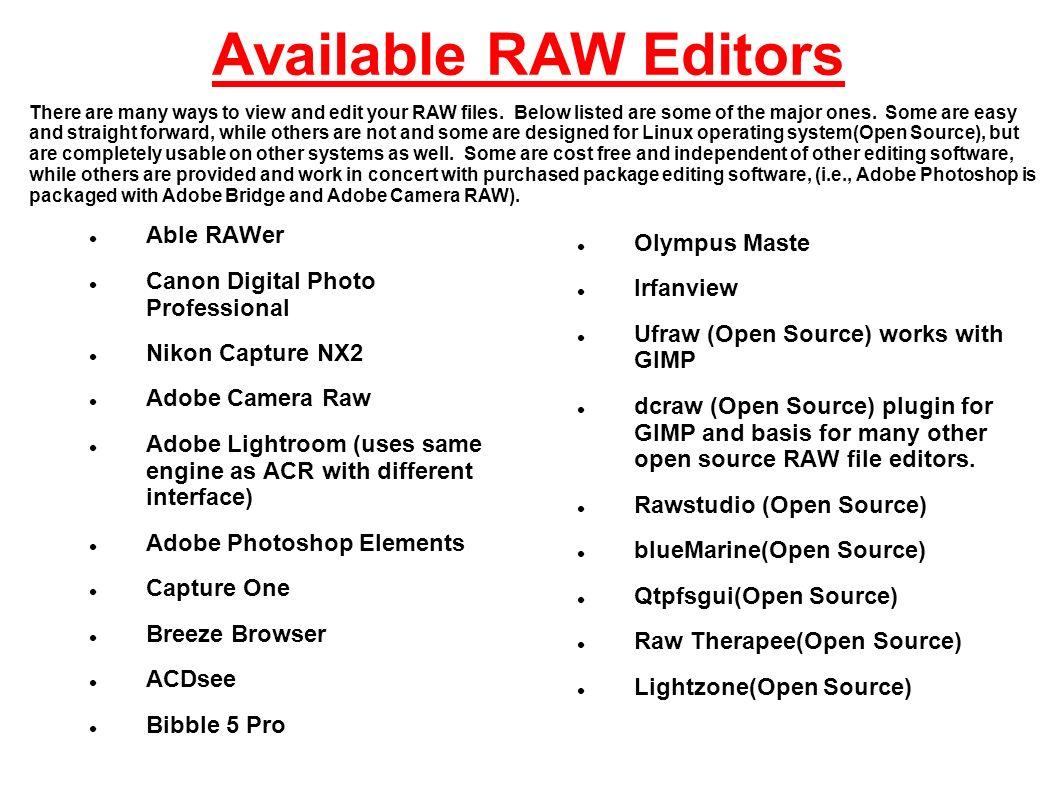 Camera RAW Advantages: Non-destructive Is completely non-destructive.