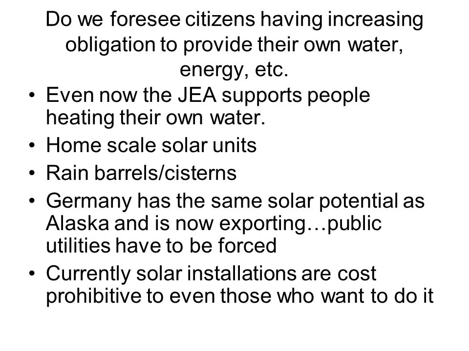 Do we foresee citizens having increasing obligation to provide their own water, energy, etc.