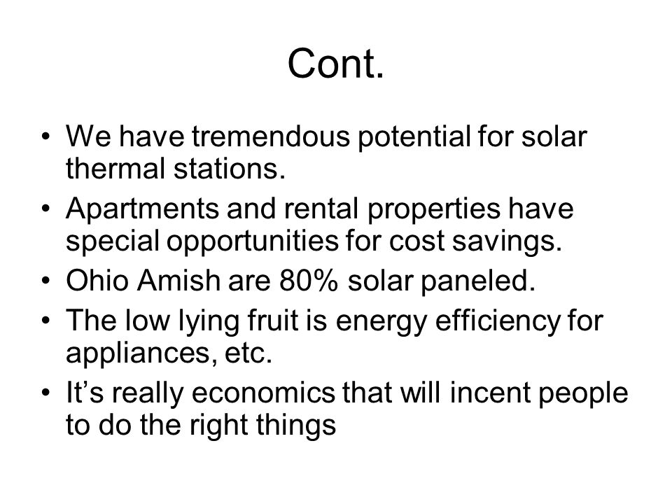 Cont. We have tremendous potential for solar thermal stations.