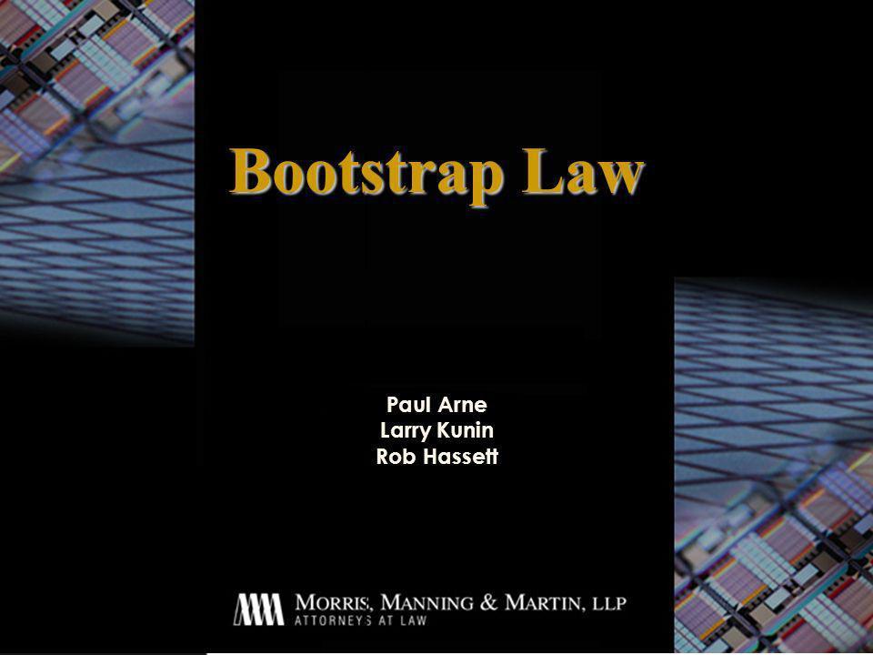 Paul Arne Larry Kunin Rob Hassett Bootstrap Law