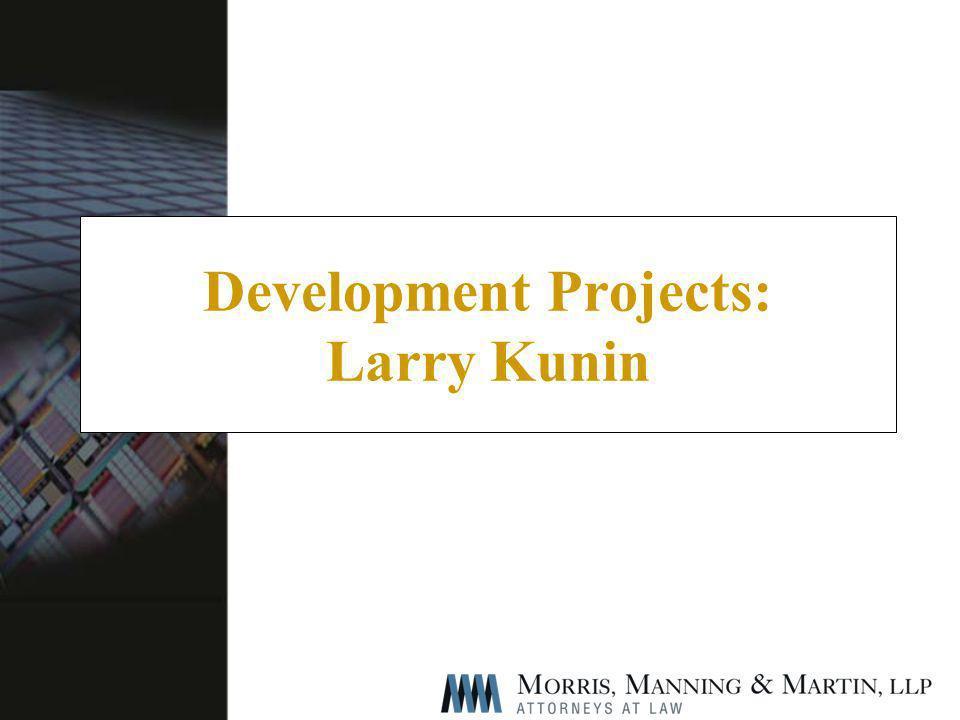 Development Projects: Larry Kunin