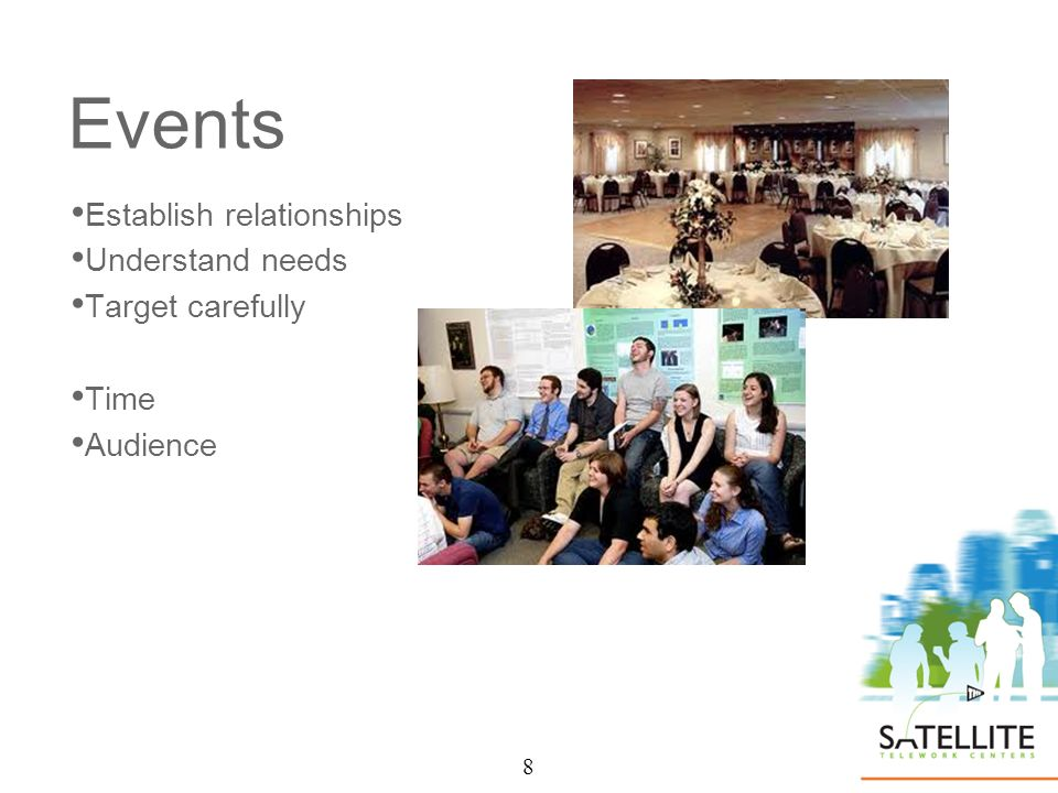 8 Events Establish relationships Understand needs Target carefully Time Audience 8