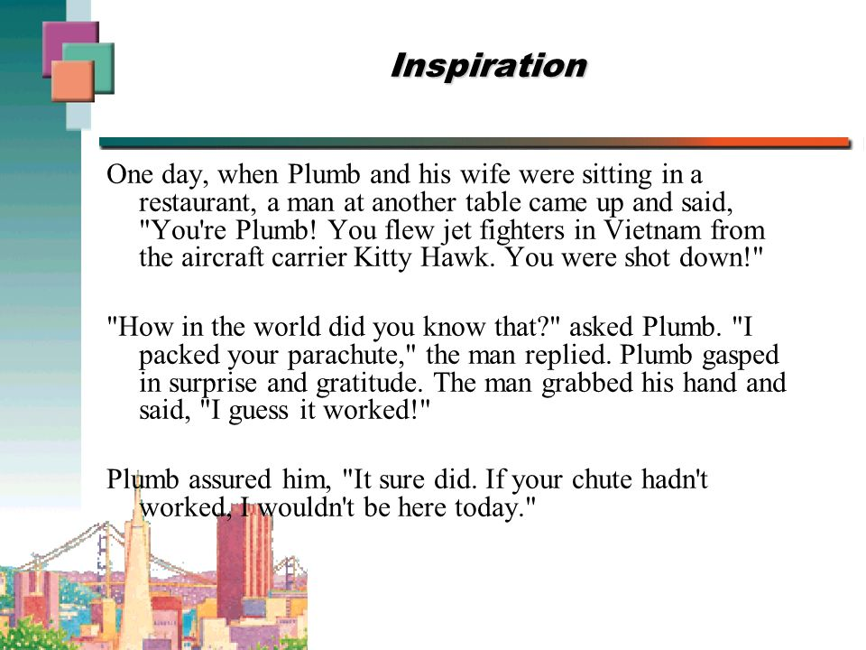 Inspiration One day, when Plumb and his wife were sitting in a restaurant, a man at another table came up and said, You re Plumb.