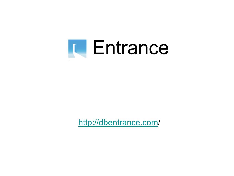 Entrance http://dbentrance.comhttp://dbentrance.com/