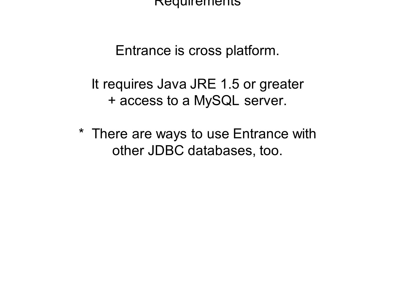 Requirements Entrance is cross platform.