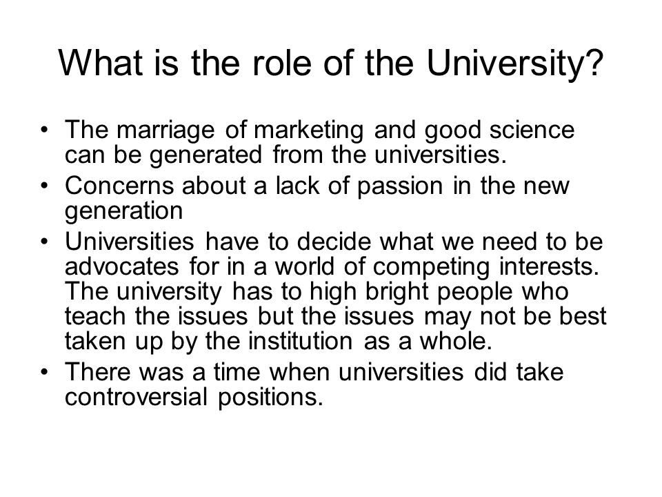 What is the role of the University.
