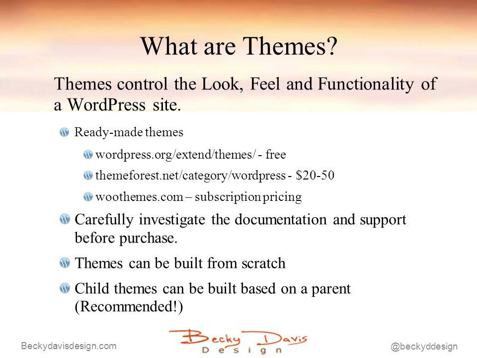 Beckydavisdesign.com @beckyddesign What are Themes.