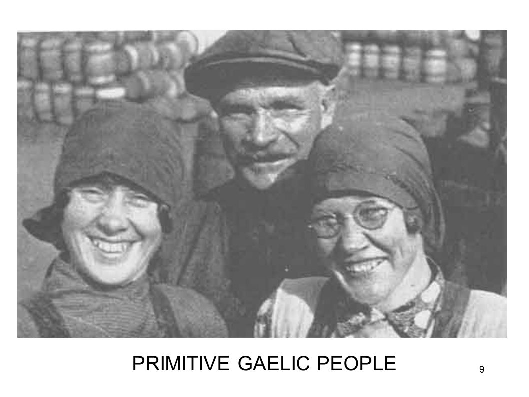 Primitive Gaelics PRIMITIVE GAELIC PEOPLE 9