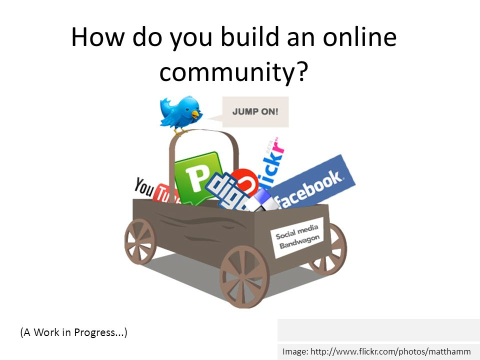 How do you build an online community.