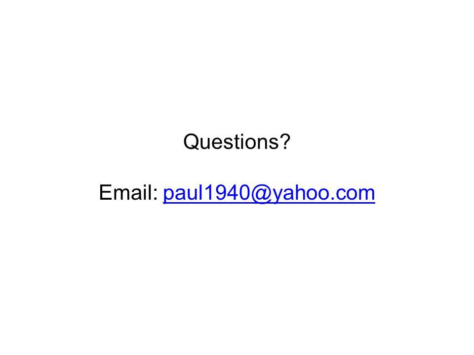 Questions Email: paul1940@yahoo.compaul1940@yahoo.com