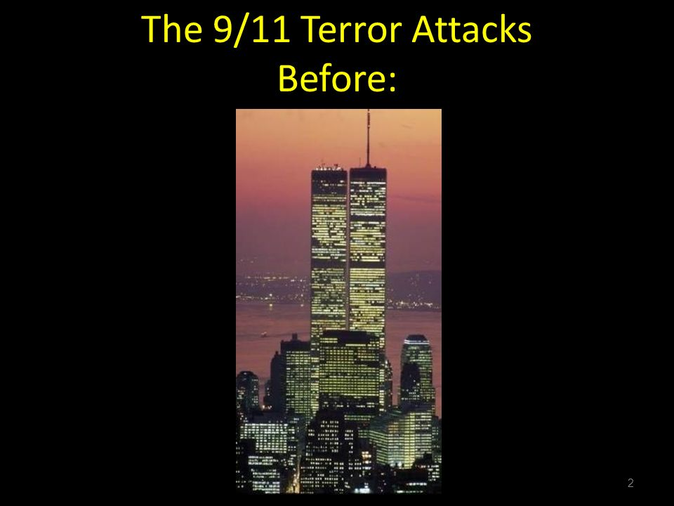 2 The 9/11 Terror Attacks Before: