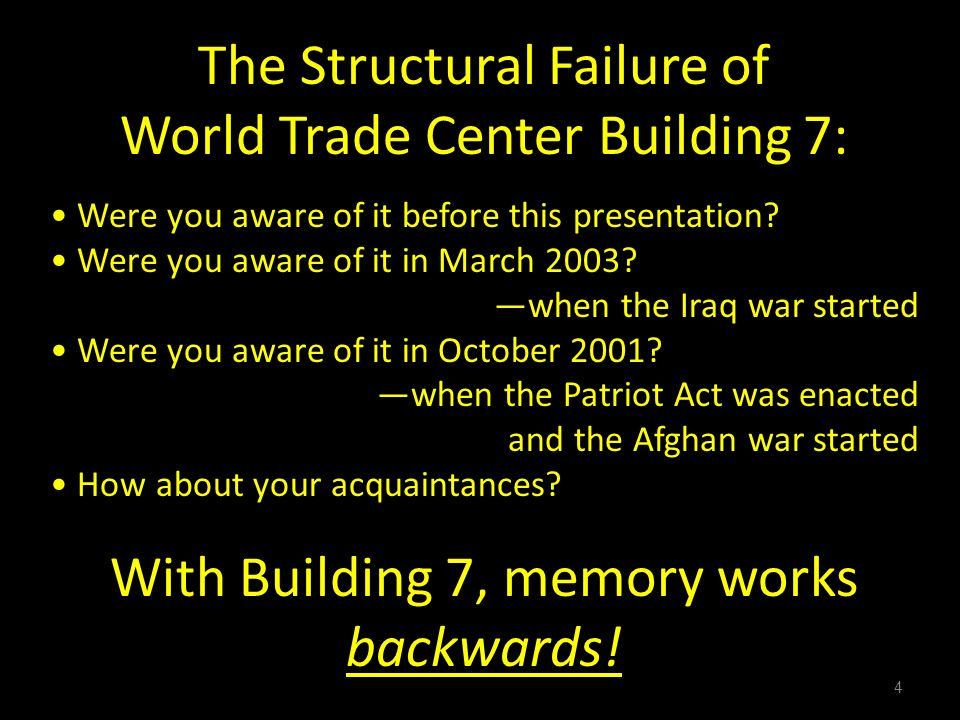 4 The Structural Failure of World Trade Center Building 7: Were you aware of it before this presentation.
