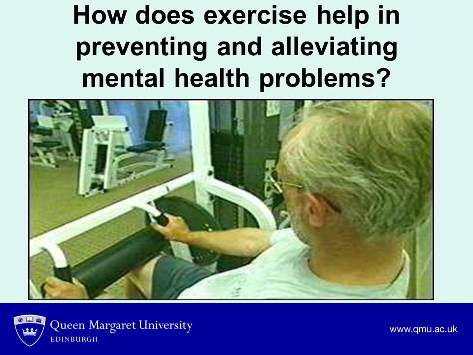 How does exercise help in preventing and alleviating mental health problems?
