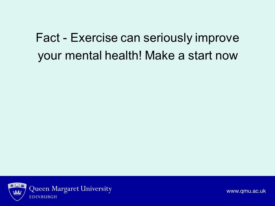 Fact - Exercise can seriously improve your mental health! Make a start now
