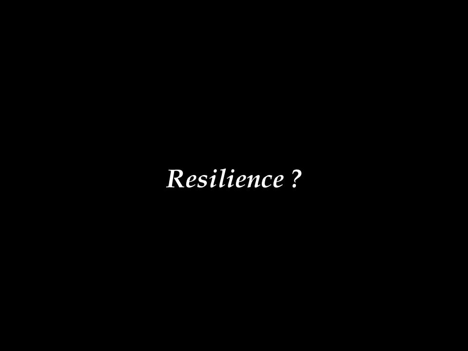 Resilience ?