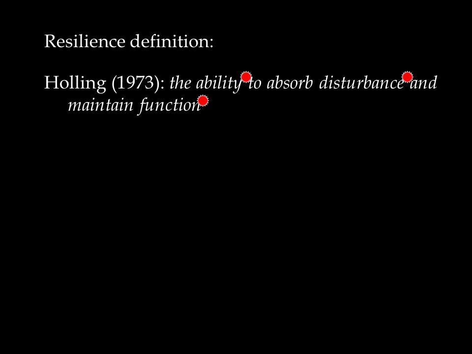 Barents Sea Ecosystem Resilience under global environmental change – January 2011 Resilience definition: Holling (1973): the ability to absorb disturb