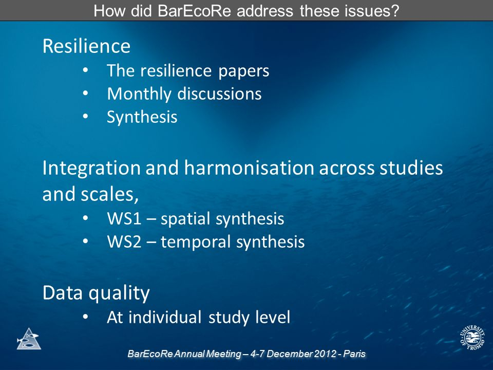 BarEcoRe Annual Meeting – 4-7 December 2012 - Paris How did BarEcoRe address these issues.