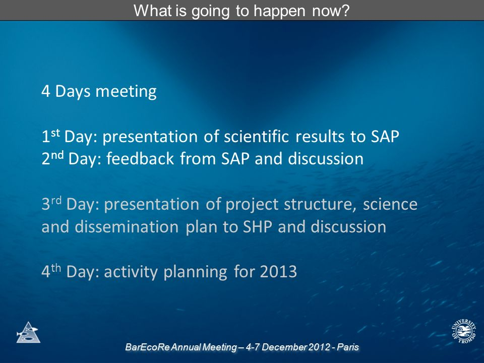 BarEcoRe Annual Meeting – 4-7 December 2012 - Paris What is going to happen now.