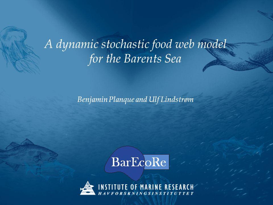 A dynamic stochastic food web model for the Barents Sea Benjamin Planque and Ulf Lindstrøm