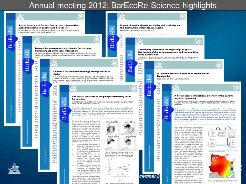 BarEcoRe Annual Meeting – 4-7 December Paris Annual meeting 2012: BarEcoRe Science highlights