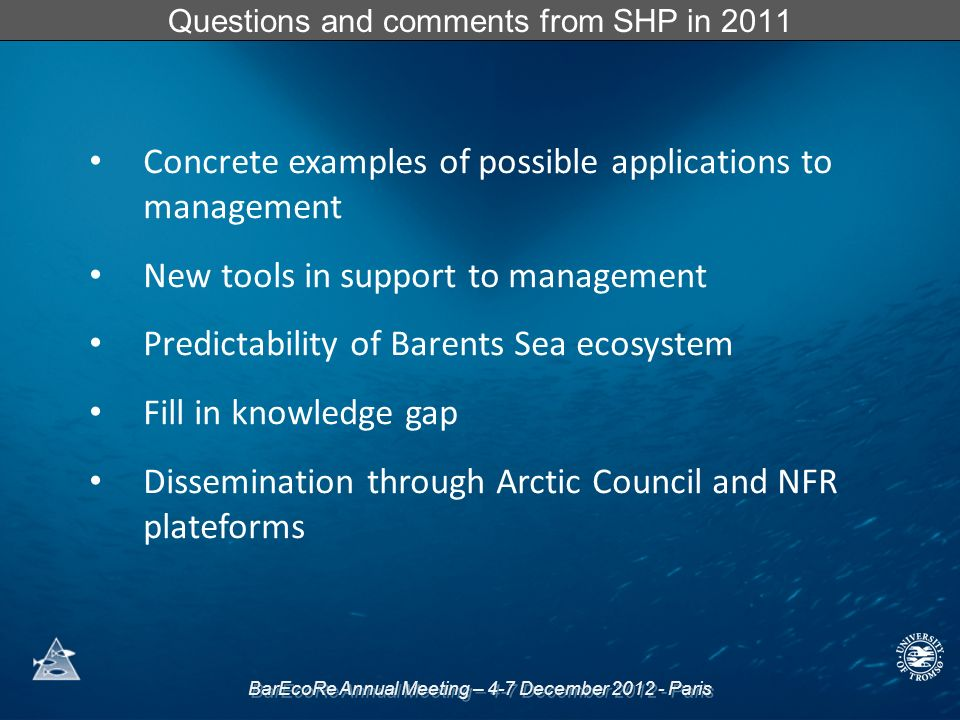 BarEcoRe Annual Meeting – 4-7 December 2012 - Paris Questions and comments from SHP in 2011 Concrete examples of possible applications to management N