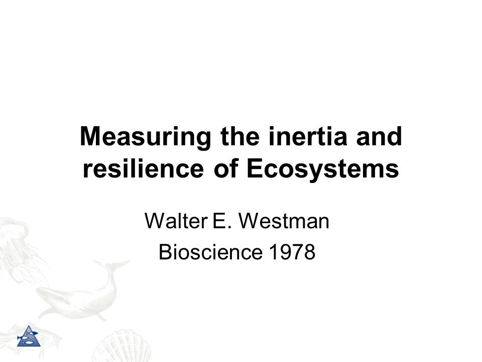 Introduces five characteristics of intertia and resilience Comments upon how they can be measured and/or modelled Examples mainly on terrestrial plants