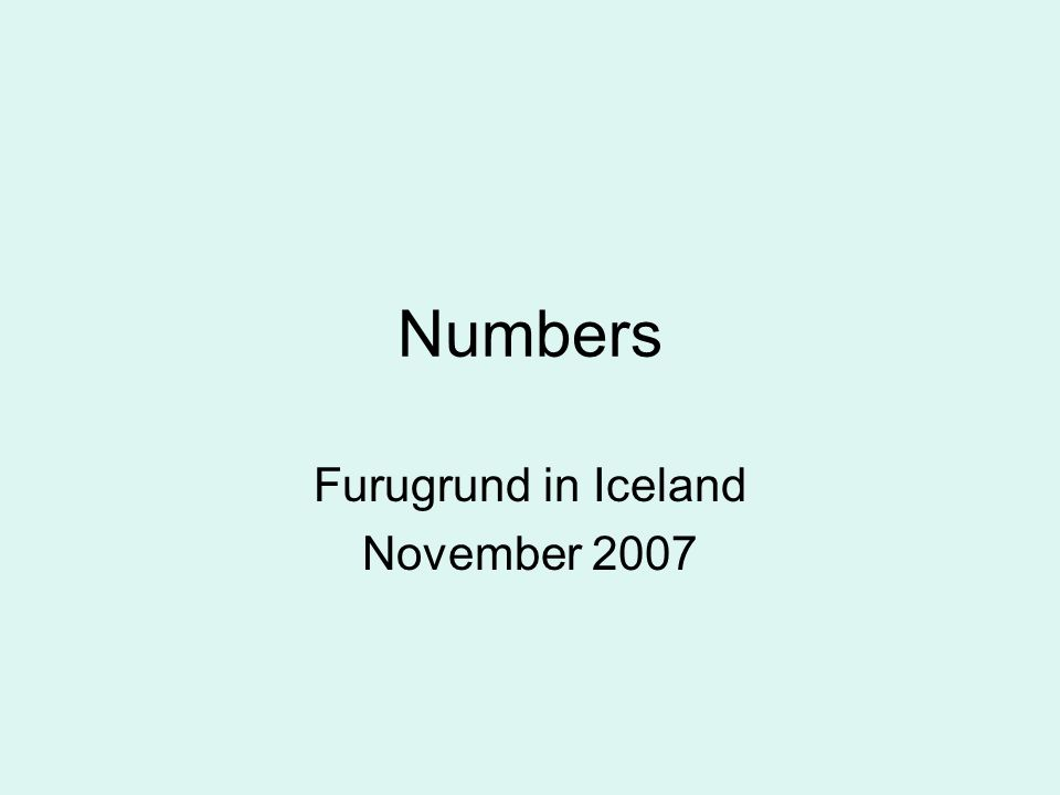 Numbers Furugrund in Iceland November 2007