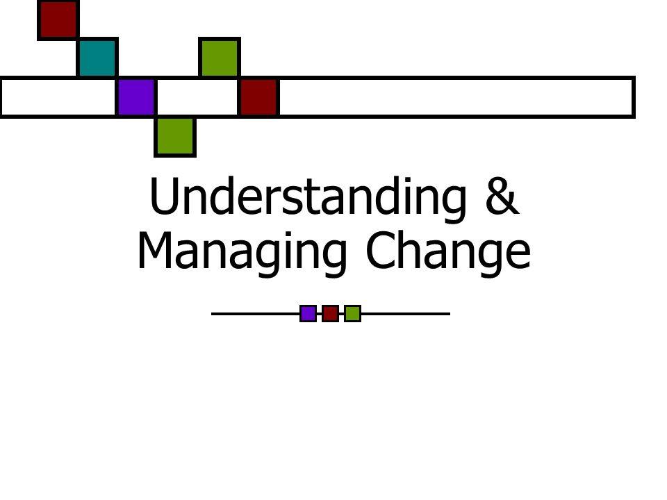 Understanding & Managing Change