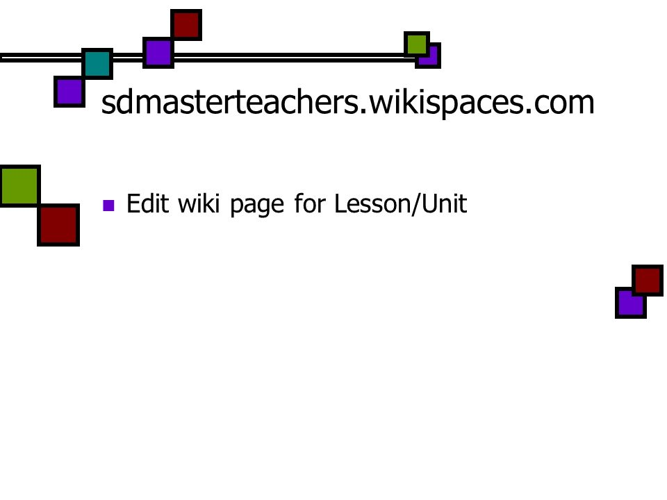 sdmasterteachers.wikispaces.com Edit wiki page for Lesson/Unit
