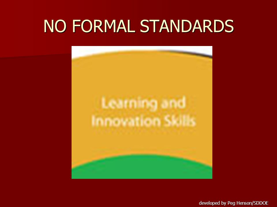 developed by Peg Henson/SDDOE NO FORMAL STANDARDS