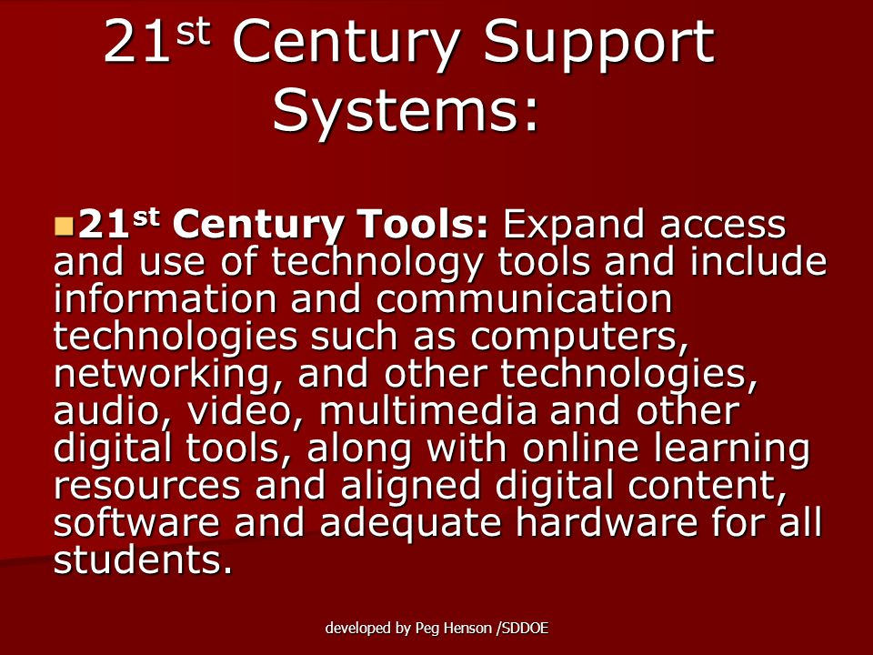 developed by Peg Henson /SDDOE 21 st Century Tools: Expand access and use of technology tools and include information and communication technologies s