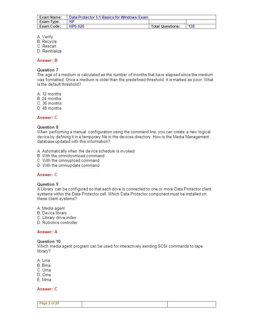 Exam Name: Exam Type: Exam Code: Data Protector 5.1 Basics for Windows Exam HP HP0-620Total Questions:138 A.