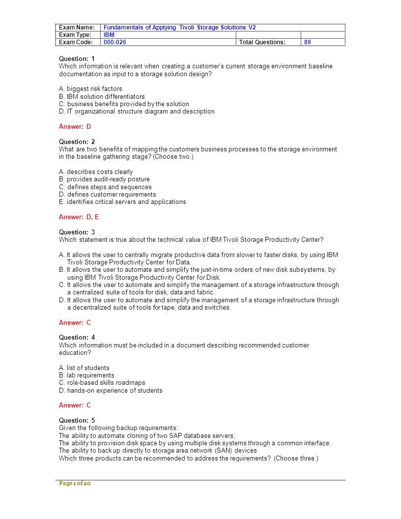 Exam Name: Exam Type: Exam Code: Fundamentals of Applying Tivoli Storage Solutions V2 IBM 000-026Total Questions:89 A.