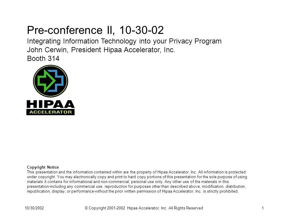 10/30/2002© Copyright 2001-2002 Hipaa Accelerator, Inc.